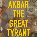 "Akbar the Great Tyrant –  This ""Shorts"" is dedicated to the shameless cabal of Islamic Distorians (Thapar,Habib et. al) & the  assorted Hinduphobes of Bollywood"