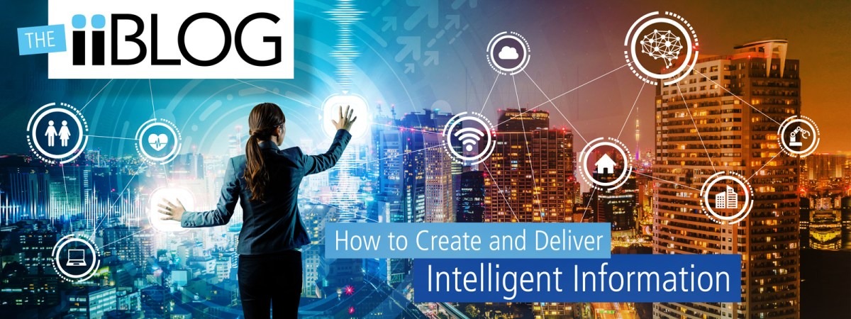 How to Create and Deliver Intelligent Information