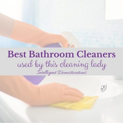 Best Bathroom Cleaning Products Used By This Cleaning Lady