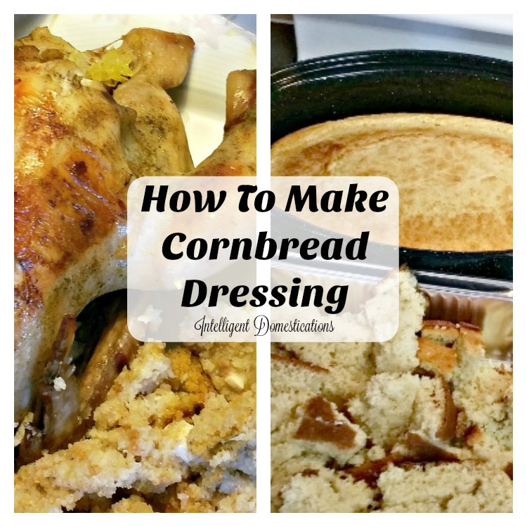 how-to-make-cornbread-dressing-intelligentdomestications-com
