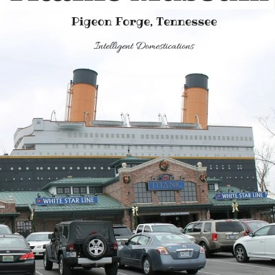 Titanic Museum Pigeon Forge Tennessee Review