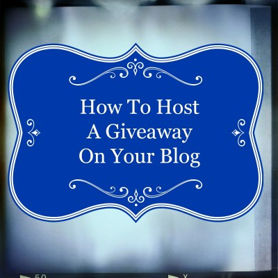 How To Host A Giveaway On Your Blog