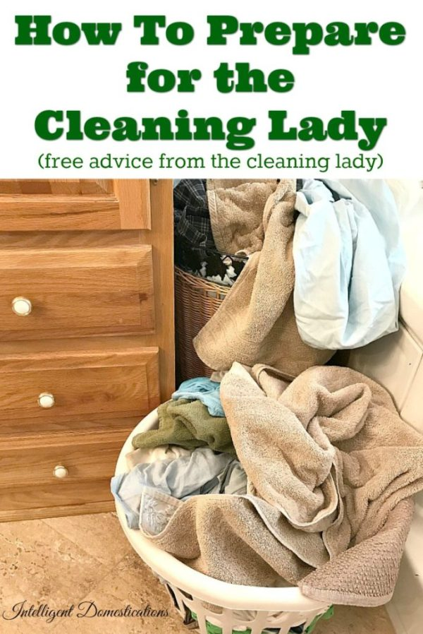How to prepare for the cleaning lady. Advice from the cleaning lady. Things to do before the cleaning lady comes. What to expect from the cleaning lady. #housecleaning #cleanhome