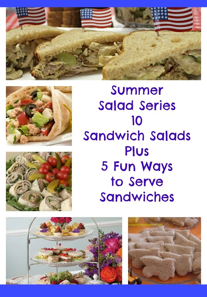 #SummerSaladSeries. 10 Sandwich Salads Plus 5 Fun Ways to Serve Sandwiches.intelligentdomestications.com