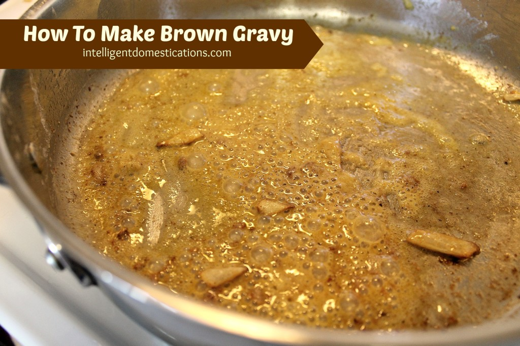 How to make brown gravy with pan renderings.Directions at intelligentdomestications.com