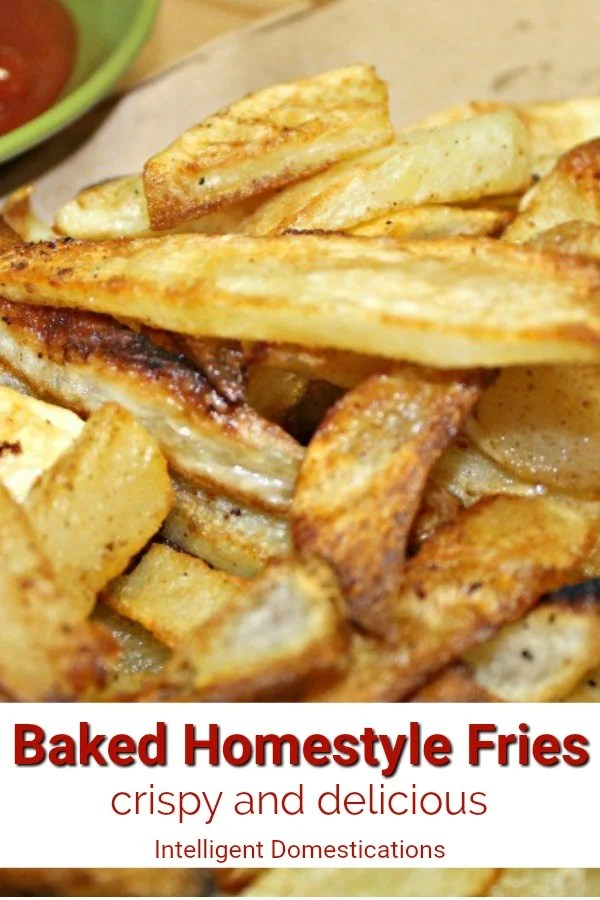 Crispy Baked Homestyle Fries easy recipe. How to bake cut potatoes so them come out like deep fried french fries. Baked French Fries easy recipe. #bakedfries #potatorecipe #sidedish