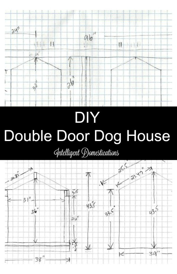 DIY Double Door Dog House plans my husband scetched and built for our dogs. Post includes photos of the process