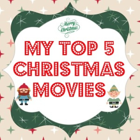 My Top 5 Christmas Movies by www.intelligentdomestications.com