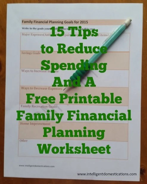 15 tips to reduce spending and a free printable family financial