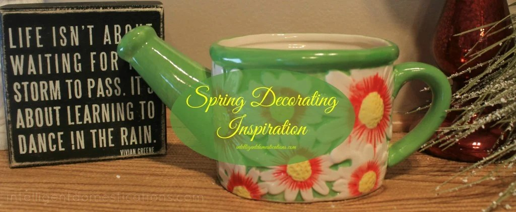 Spring decorating inspiration piece.intelligentdomestications.com