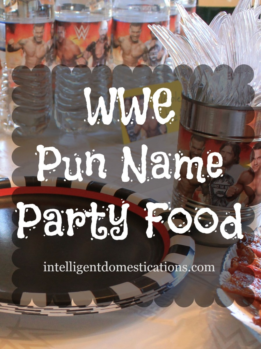 WWE Party Food with Pun Names