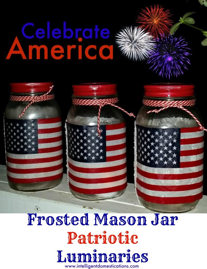Celebrate America. DIY Frosted Mason Jar Patriotic Luminaries by www.intelligentdomestications.com