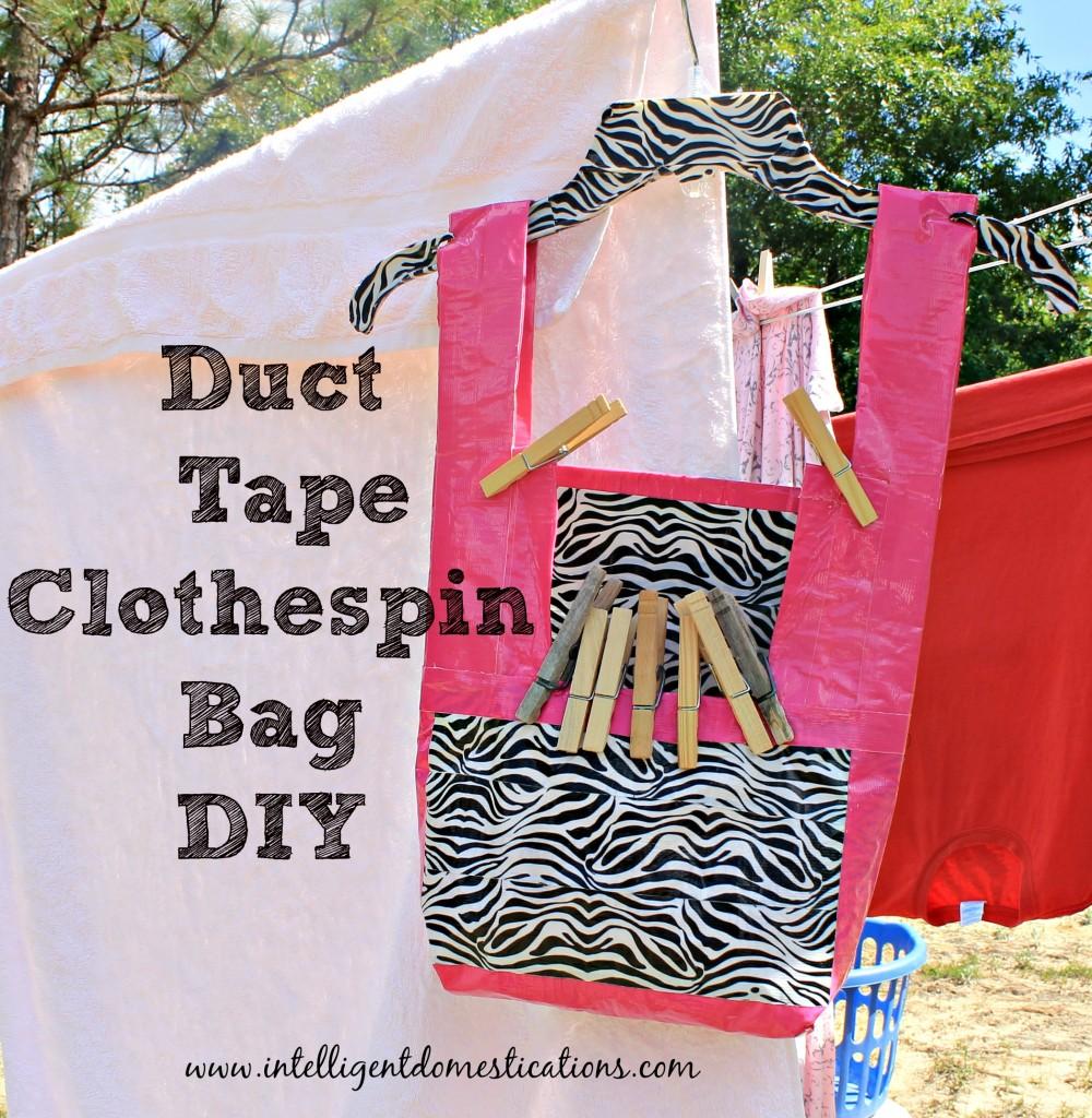 Duct Tape Clothespin Bag DIY.www.intelligentdomestications.com