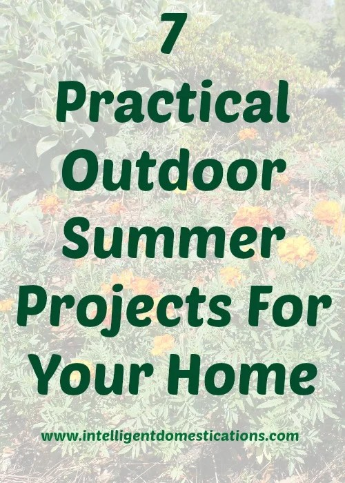 7 Practical Summer Projects for your Home. intelligentdomestications.com