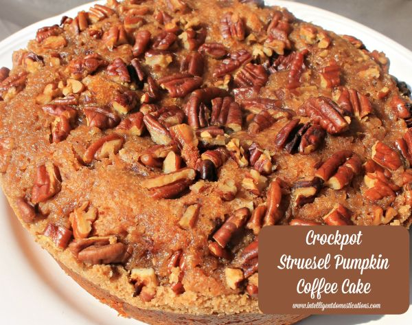 Crockpot Struesel Pumpkin Coffee Cake 2.intelligentdomestications.com