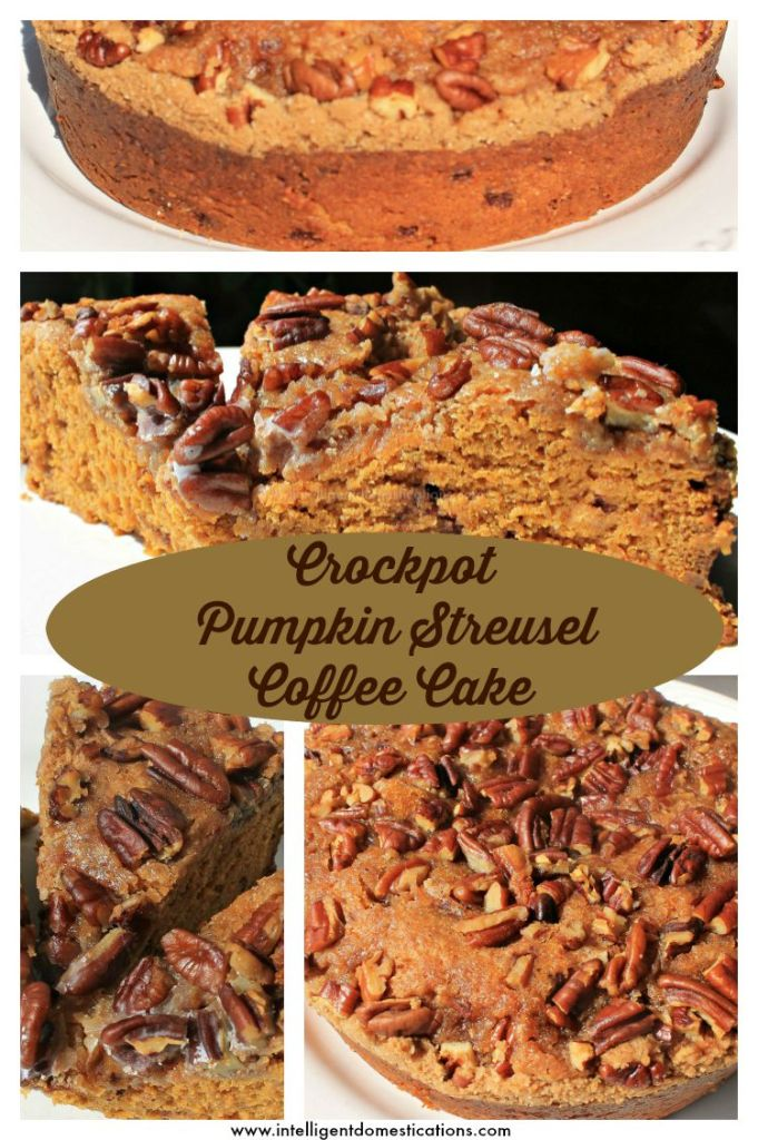 Crockpot Struesel Pumpkin Coffee Cake collage 1.intelligentdomestications.com