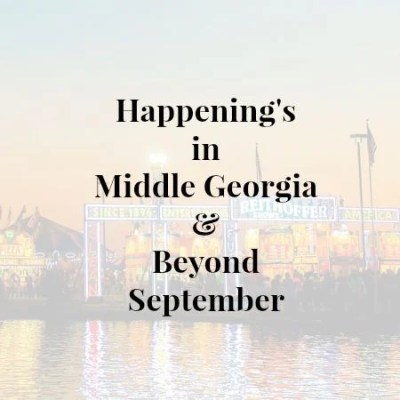 Happenings in Middle Georgia & Beyond September