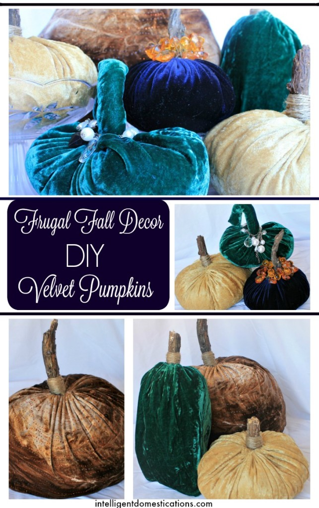 Frugal Fall Decor. DIY Velvet Pumpkins.www.intelligentdomestications.com