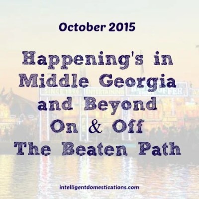 Happening's in Middle Georgia & Beyond October 2015