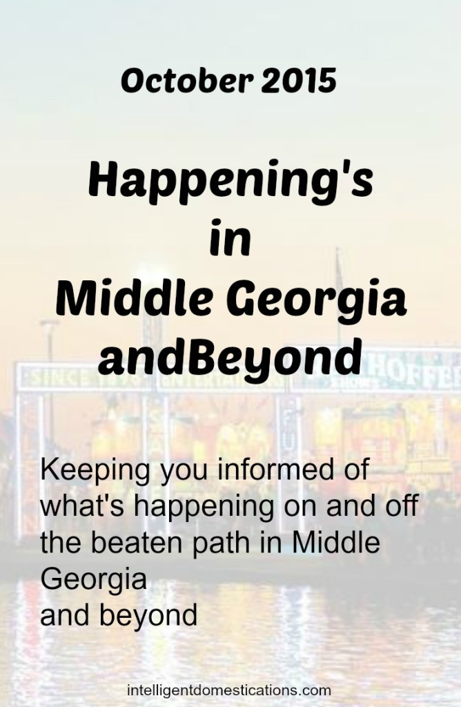 Happenings in Mid Ga and beyond.Oct. 2015.intelligentdomestications.com