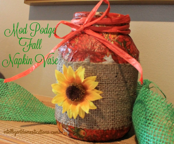 Mod Podge Fall Napkin Vase repurpose project.intelligentdomestications.com