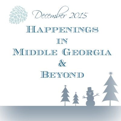 Happening's in Middle Georgia & Beyond December 2015