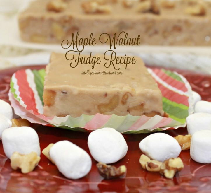 Maple Walnut Fudge Recipe 4.www.intelligentdomestications.com