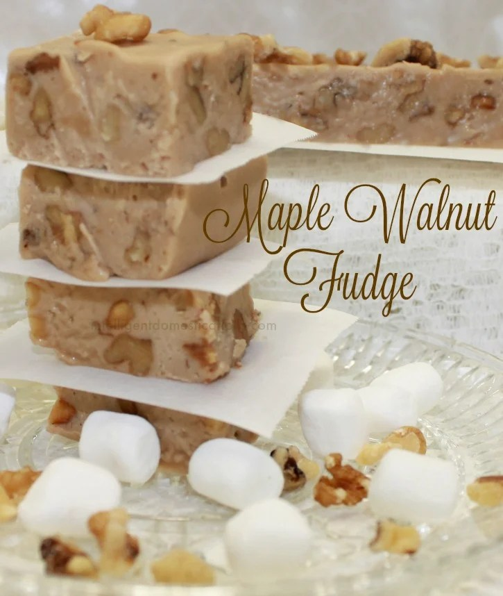 Maple Walnut Fudge Recipe.www.intelligentdomestications.com