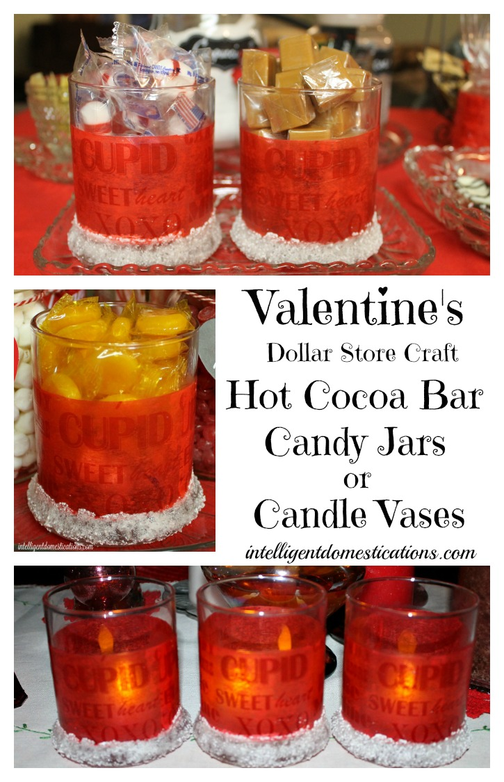 Valentine's Dollar Store Craft. Hot Cocoa Bar Candy jars or Candle Vases.Find instructions at intelligentdomestications.com