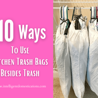 10 Clever Uses For Kitchen Trash Bags Besides Trash