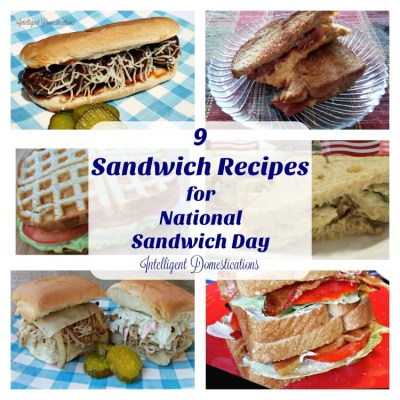 9 Sandwich Recipes for National Sandwich Day