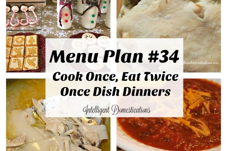 Menu Plan #34 Cook Once Eat Twice One Dish Dinners