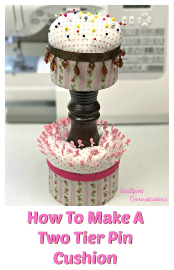 How to make a Two Tier Pin Cushion for your sewing space