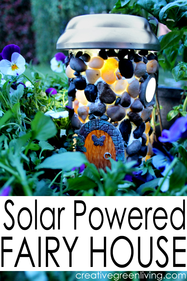 Solar Powered Fairy House from Creative Green Living