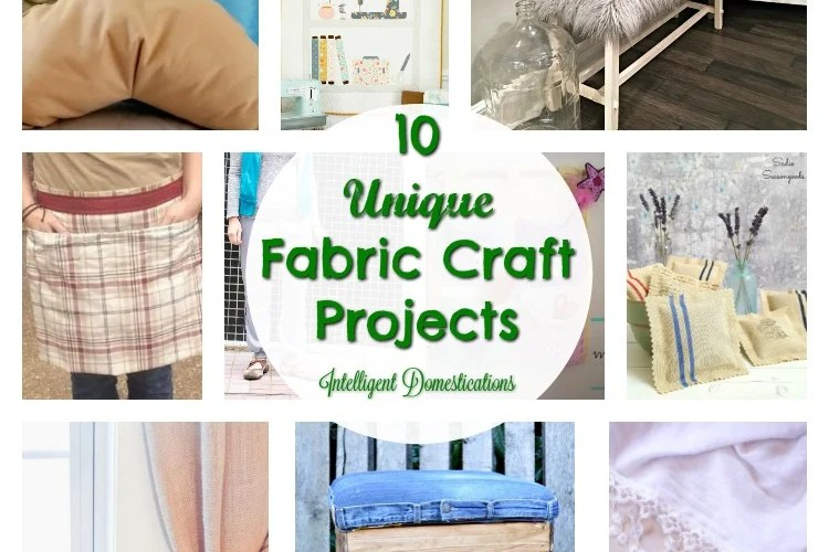 10 Unique Fabric Craft Projects and Merry Monday Link Up #141