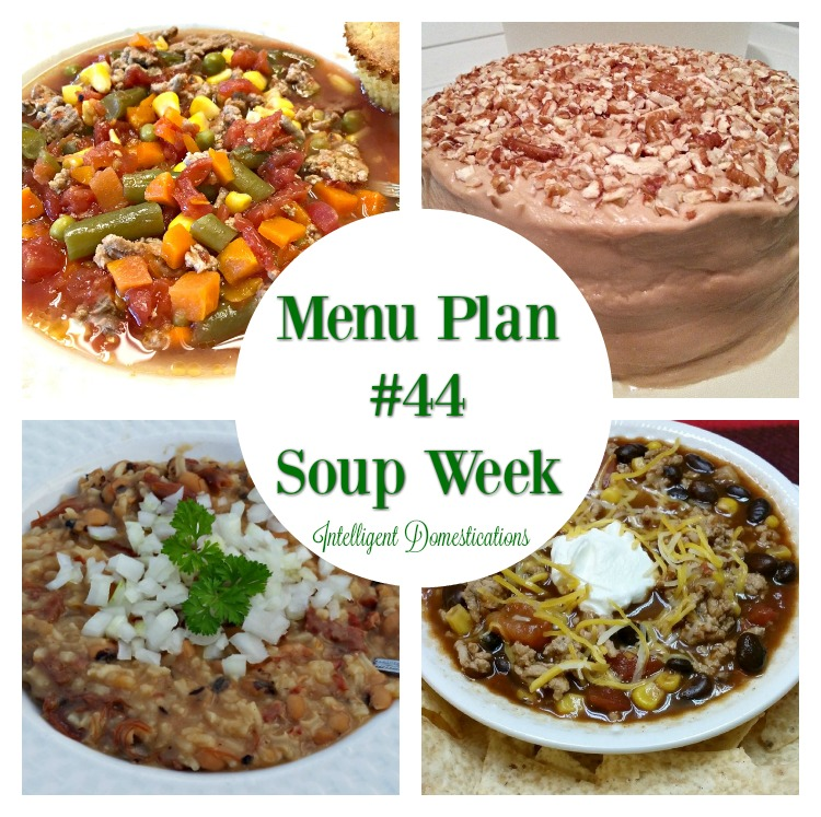 Menu Plan #44 It's Soup Week at Intelligent Domestications