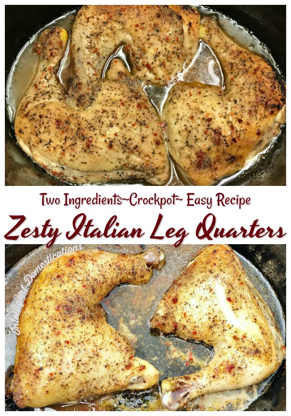 Easy recipe for Crockpot Leg Quarters. Zesty Italian Leg Quarters Crockpot recipe for an easy and affordable weeknight meal. #Crockpotrecipe #chickenrecipe