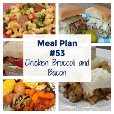 Meal Plan #53 Chicken Bacon and Broccoli