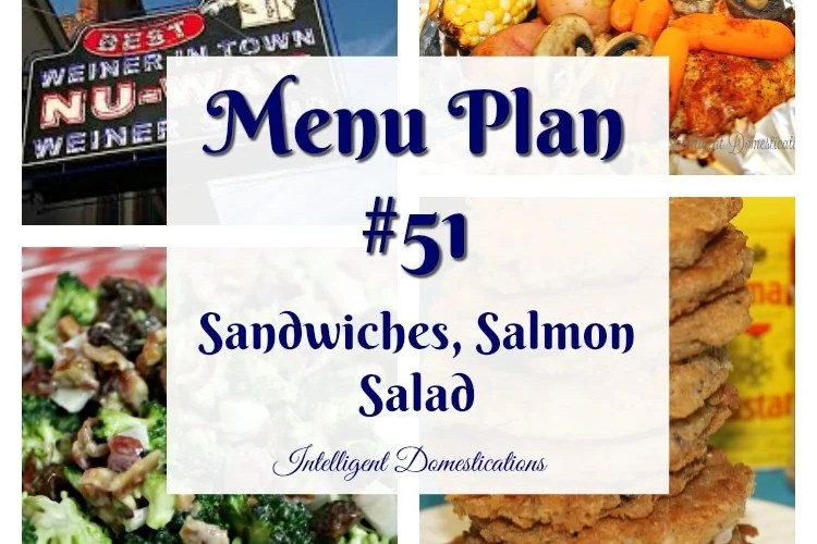 Menu plan #51 Sandwiches, Salmon and Salad