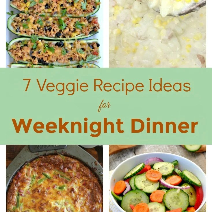 Veggie Recipe Ideas for weeknight dinner