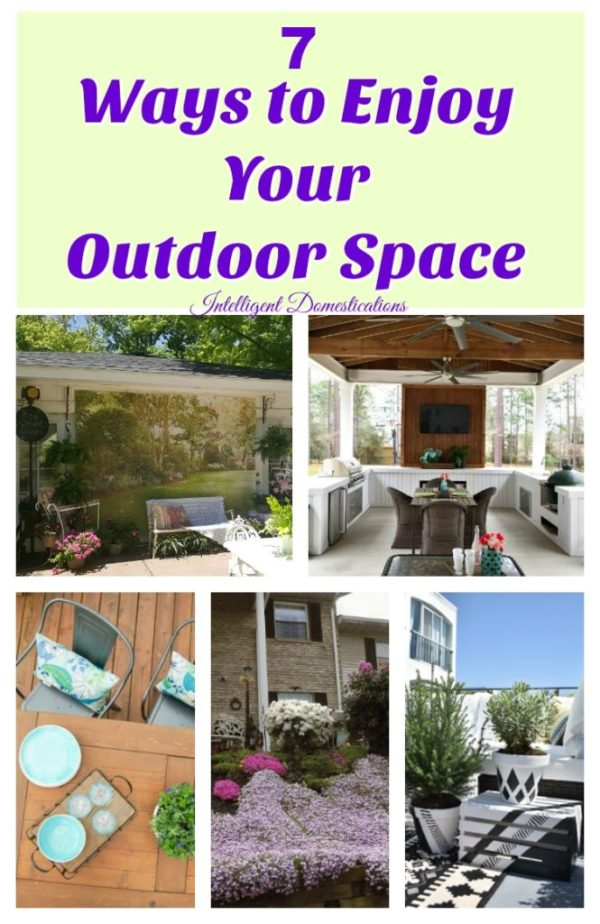 7 ways to enjoy your outdoor space. Creative DIY projects for outdoor living. DIY outdoor decor ideas
