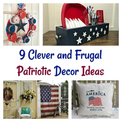 9 Clever and Frugal Patriotic Decor Ideas & Merry Monday Link Party #159