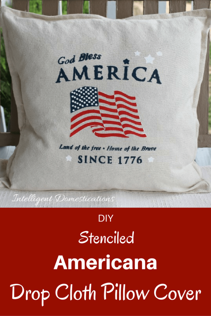 DIY Stenciled God Bless America Drop Cloth pillow cover. How to make a drop cloth pillow cover with stenciled American flag.
