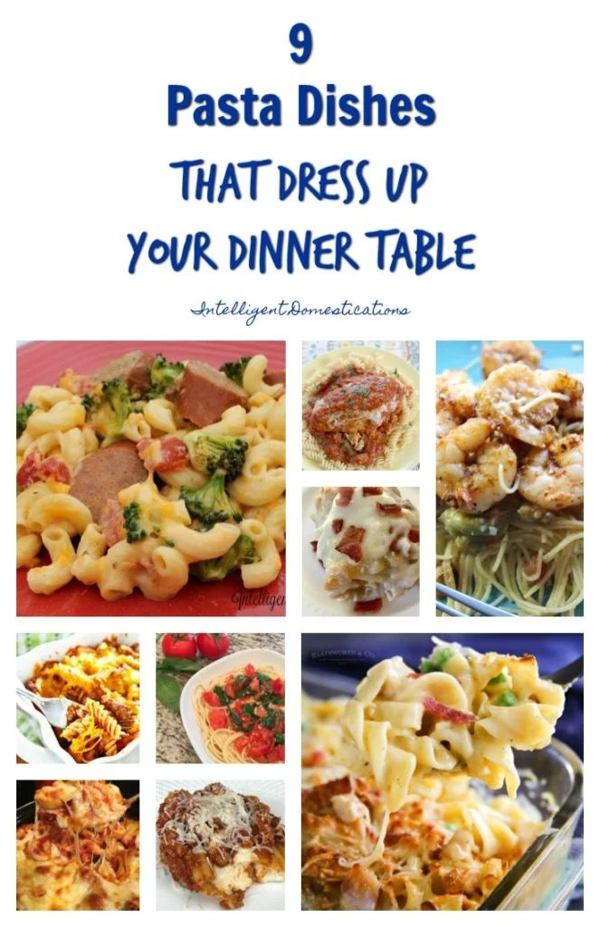 9 Pasta Dishes That Dress Up Your Dinner Table. Pasta for dinner recipe ideas. pasta recipes