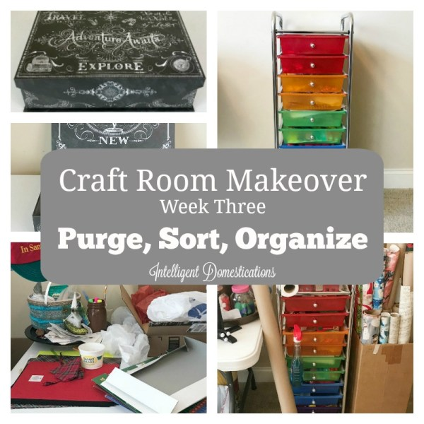 Craft Room Makeover Week Three. Purge and Sort Ideas