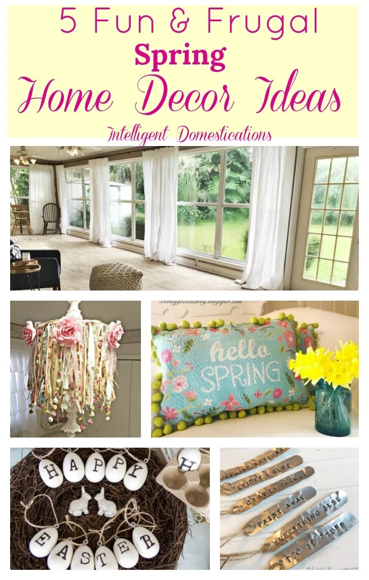 5 Fun and Frugal Spring Home Decor Ideas. Spring DIY Home Decor Ideas. DIY Home decor ideas.
