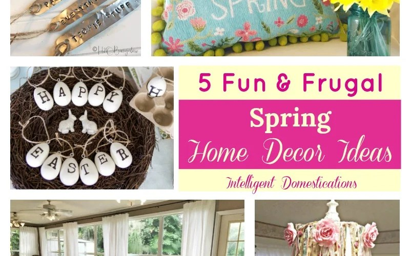 5 Fun and Frugal Spring Home Decor Ideas. Spring DIY Home Decor Ideas. DIY Home decor ideas. Merry Monday Link Up Party Features