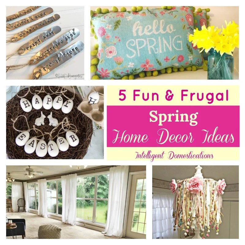 Fun Frugal Spring Home Decor Ideas Merry Monday Intelligent Domestications  Work Smarter Not Harder With Easy