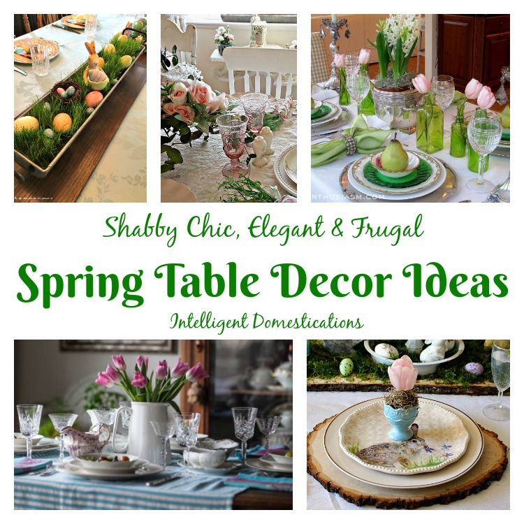 Spring Table Decor Ideas Merry Monday 195 Intelligent Domestications