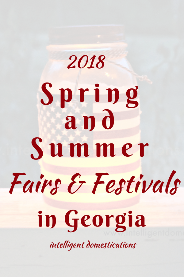 2018 Spring and Summer Fairs and Festivals in Georgia. Spring Festivals. Summer Festivals. Georgia Spring Festivals. Georgia Summer Festivals